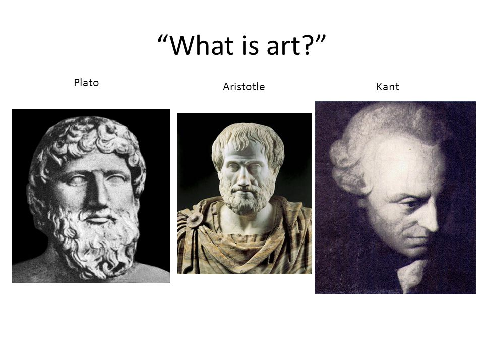 What is art Plato Aristotle Kant
