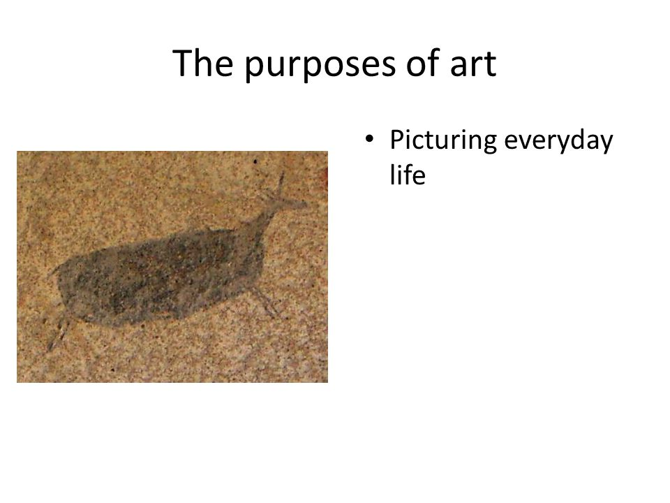 The purposes of art Picturing everyday life