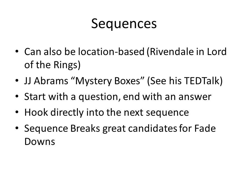Sequences Can also be location-based (Rivendale in Lord of the Rings)