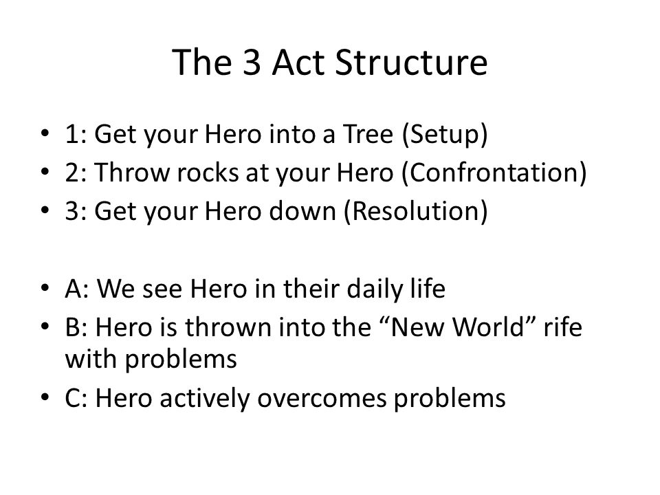 The 3 Act Structure 1: Get your Hero into a Tree (Setup)