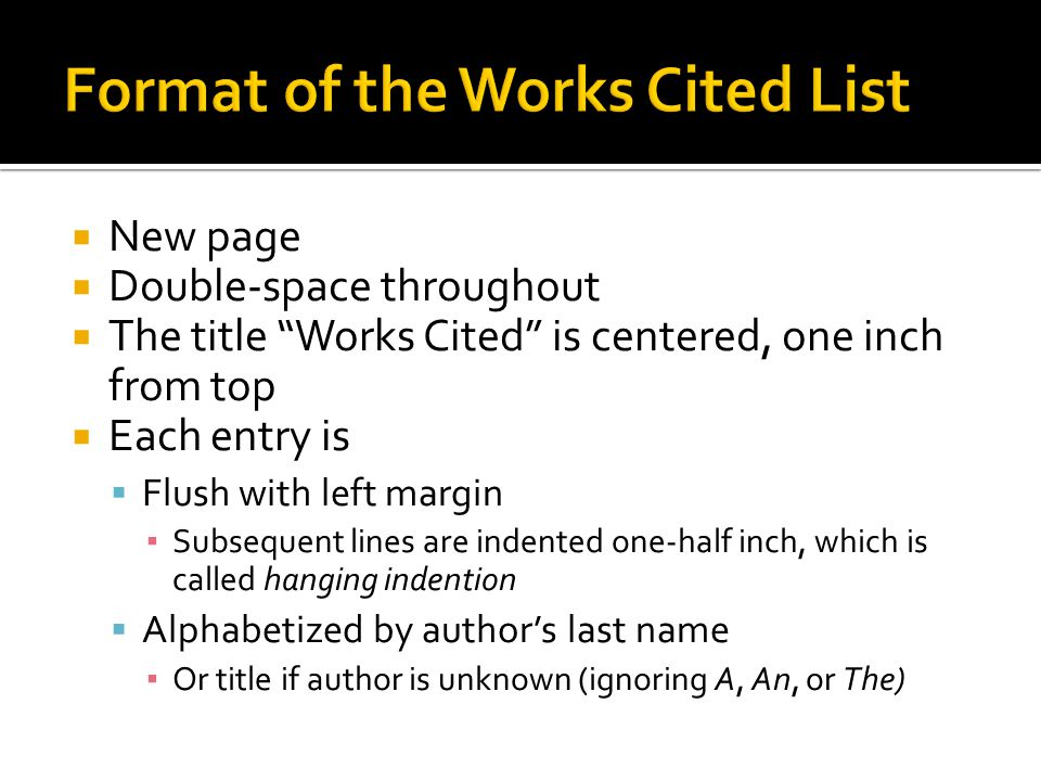 Format of the Works Cited List