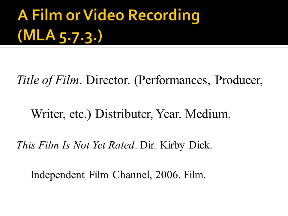 A Film or Video Recording (MLA 5.7.3.)