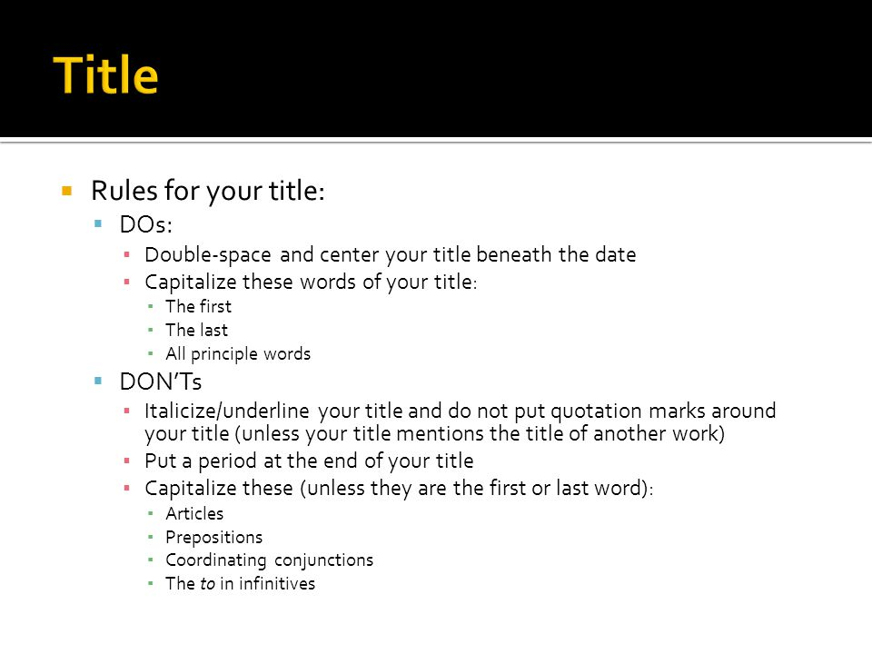 Title Rules for your title: DOs: DON'Ts
