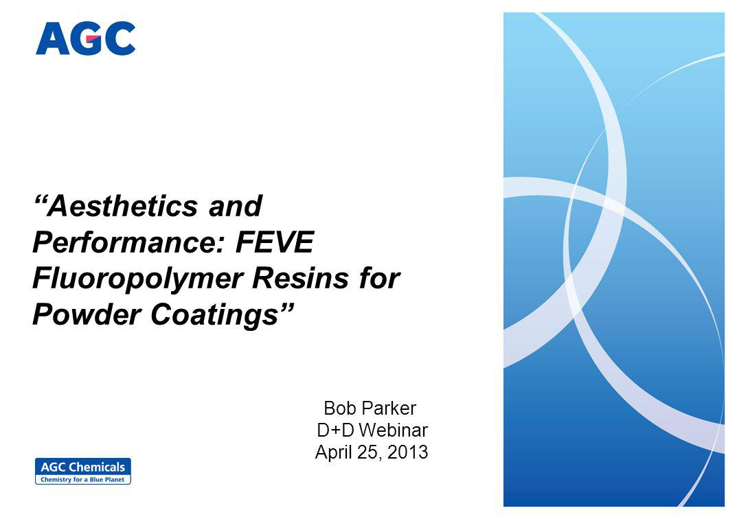 Outline: FEVE Powder Resins Overview of FEVE resin technology