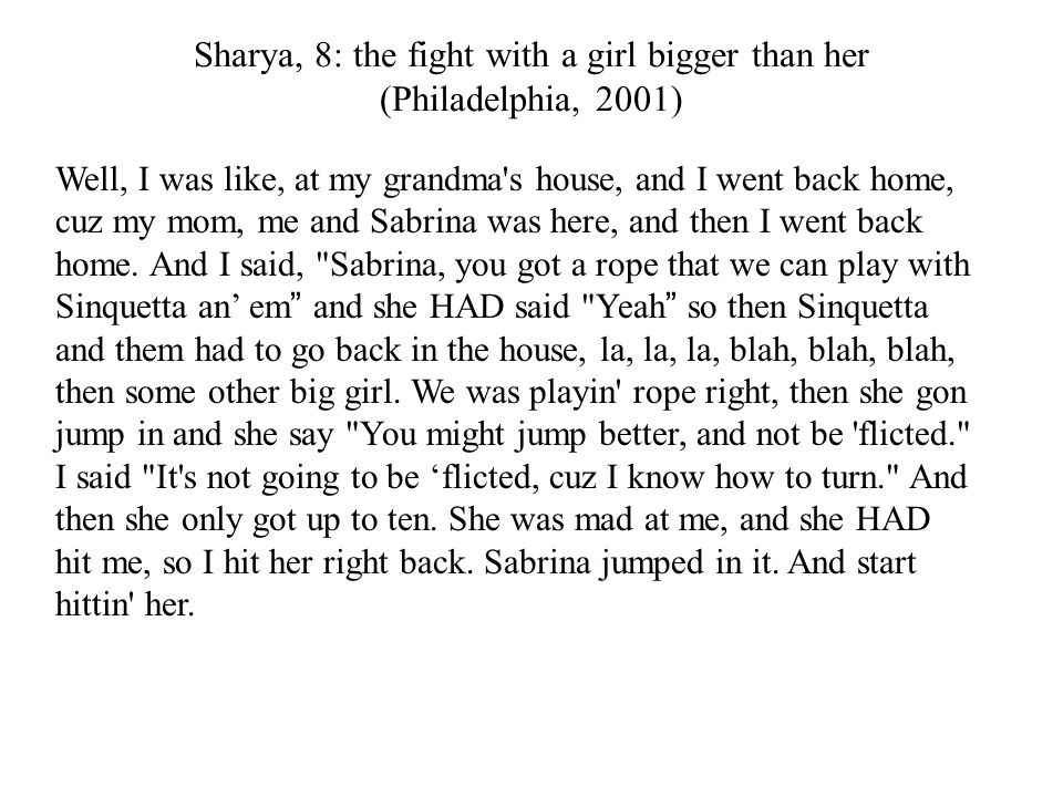 Sharya, 8: the fight with a girl bigger than her (Philadelphia, 2001)