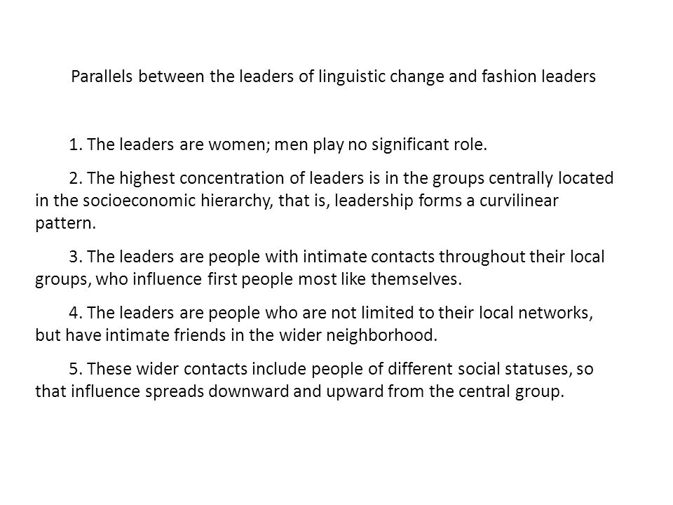 Parallels between the leaders of linguistic change and fashion leaders