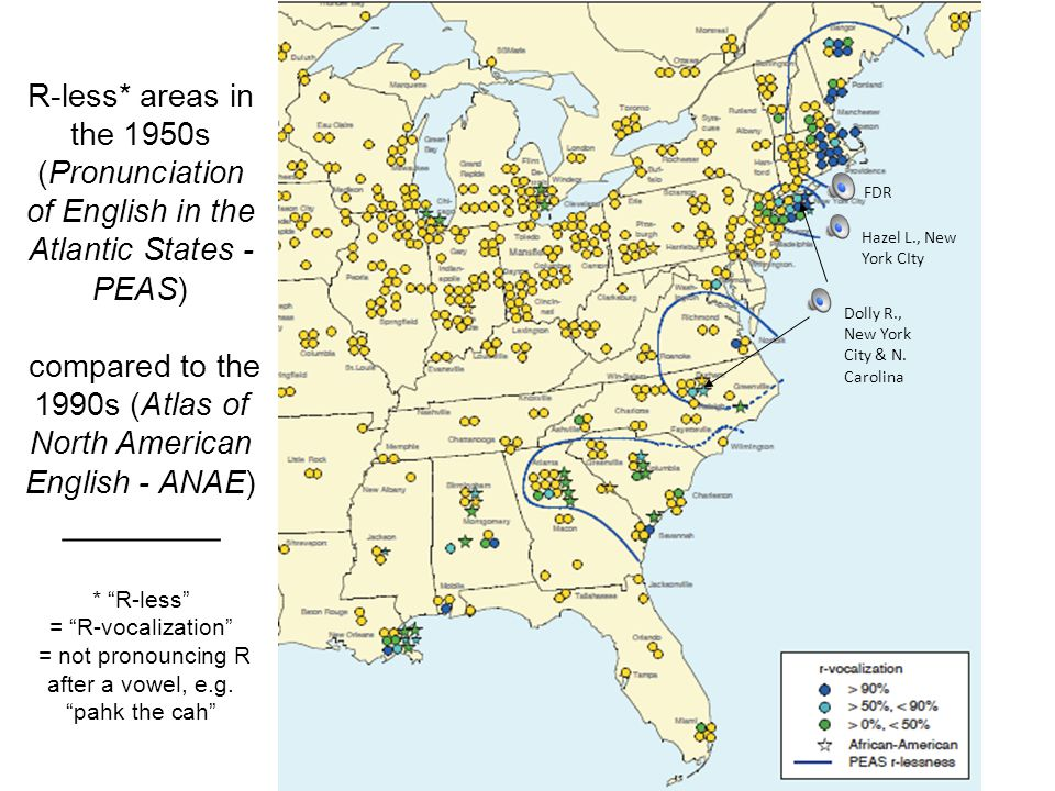 R-less* areas in the 1950s (Pronunciation of English in the Atlantic States - PEAS) compared to the 1990s (Atlas of North American English - ANAE) ________ * R-less = R-vocalization = not pronouncing R after a vowel, e.g. pahk the cah