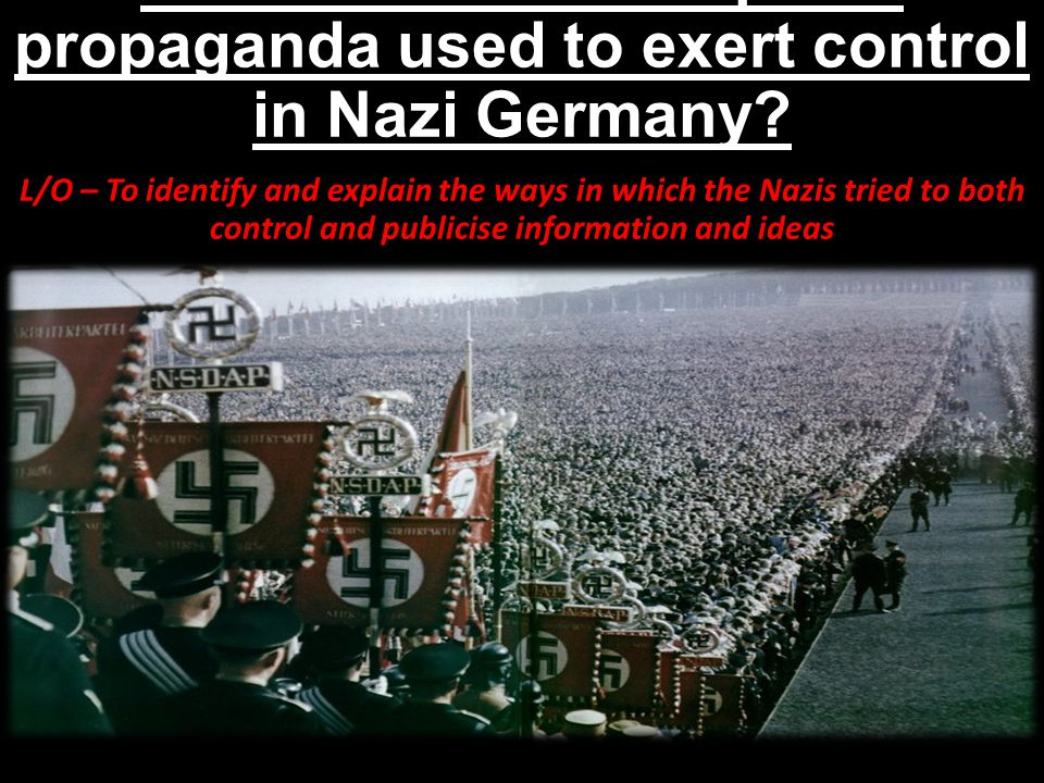 How was censorship and propaganda used to exert control in Nazi Germany