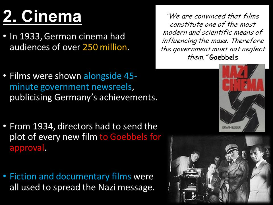 2. Cinema In 1933, German cinema had audiences of over 250 million.