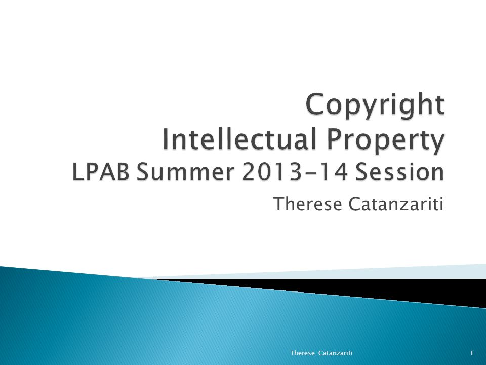 Copyright Intellectual Property LPAB Summer 2013-14 Session