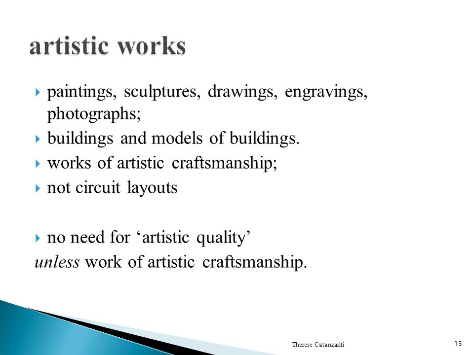 artistic works paintings, sculptures, drawings, engravings, photographs; buildings and models of buildings.