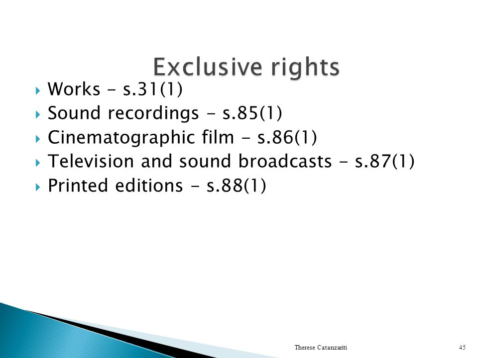 Exclusive rights Works - s.31(1) Sound recordings - s.85(1)