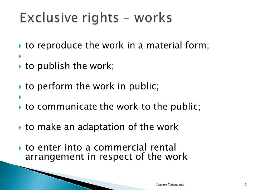 Exclusive rights - works