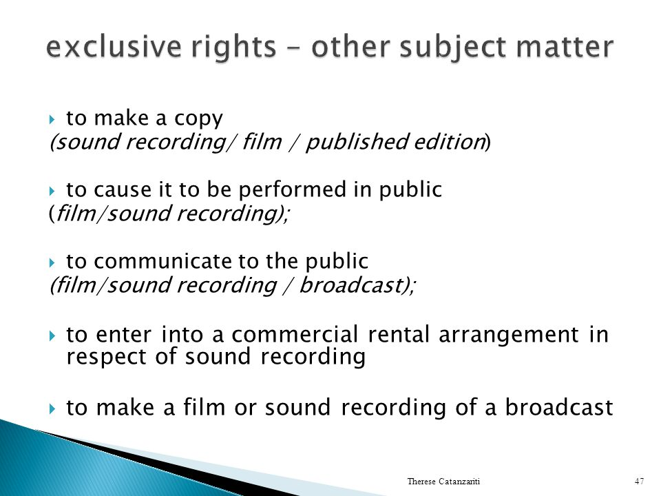 exclusive rights – other subject matter