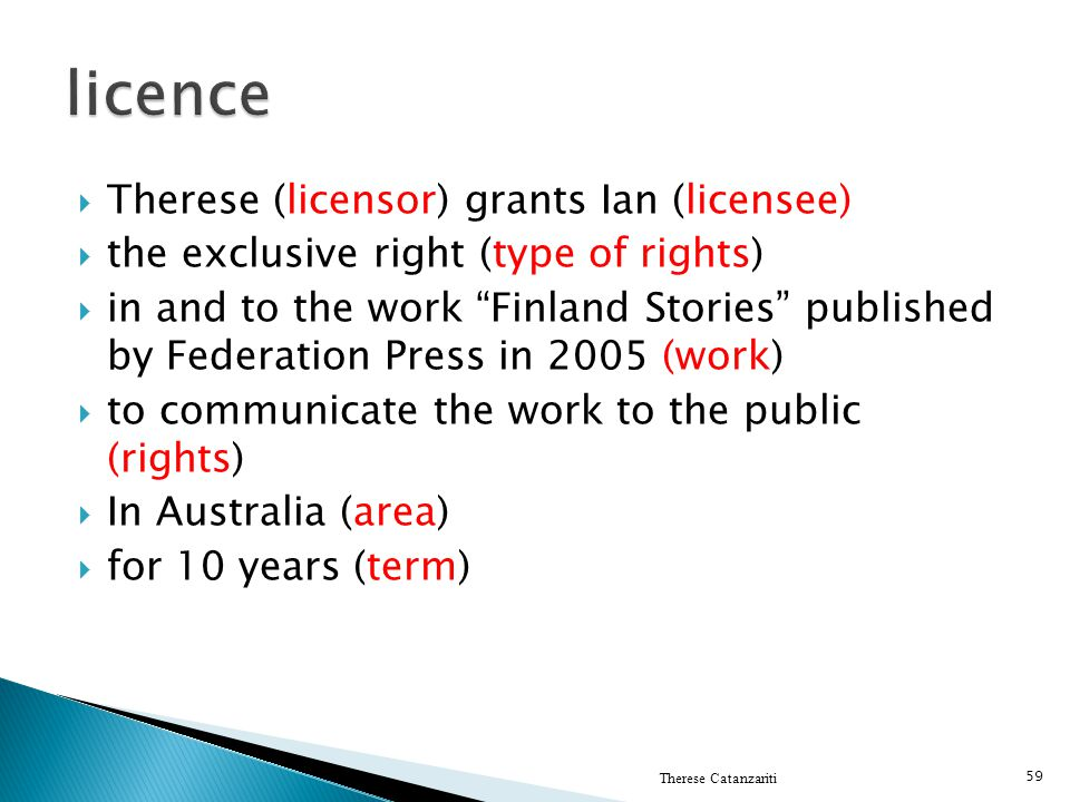 licence Therese (licensor) grants Ian (licensee)