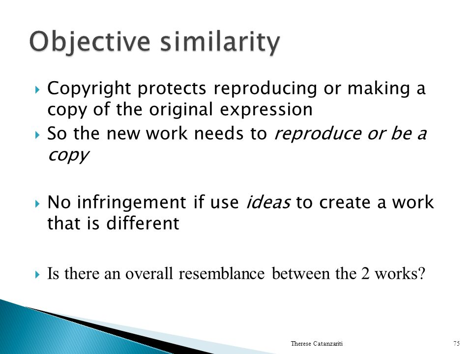 Objective similarity Copyright protects reproducing or making a copy of the original expression. So the new work needs to reproduce or be a copy.