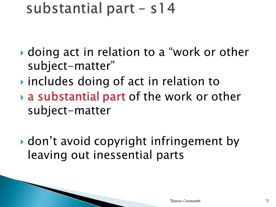 substantial part – s14 doing act in relation to a work or other subject‑matter includes doing of act in relation to.