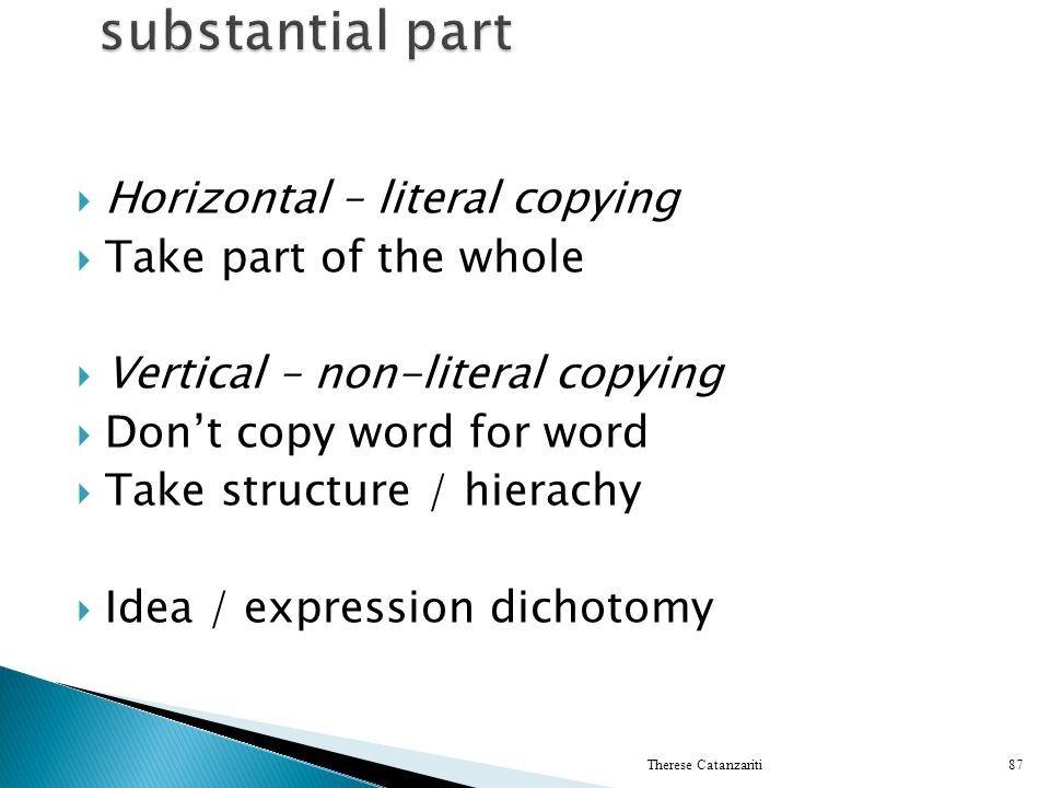 substantial part Horizontal – literal copying Take part of the whole