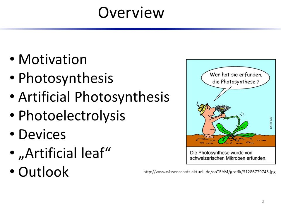 Overview Motivation Photosynthesis Artificial Photosynthesis