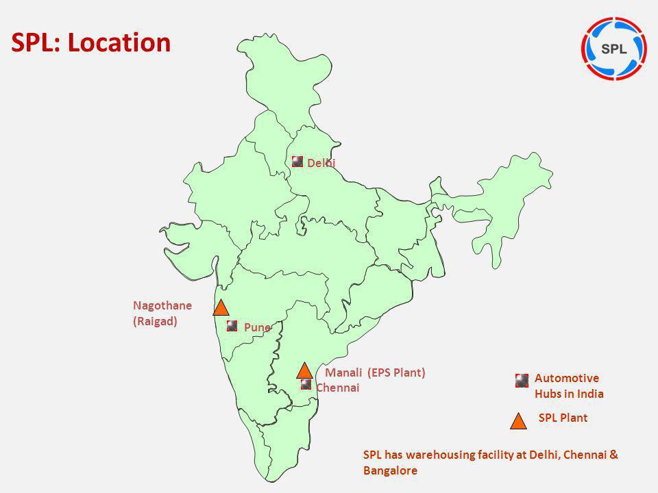 SPL: Location Delhi Nagothane (Raigad) Pune Manali (EPS Plant)