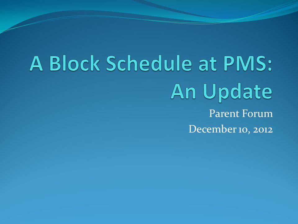 A Block Schedule at PMS: An Update