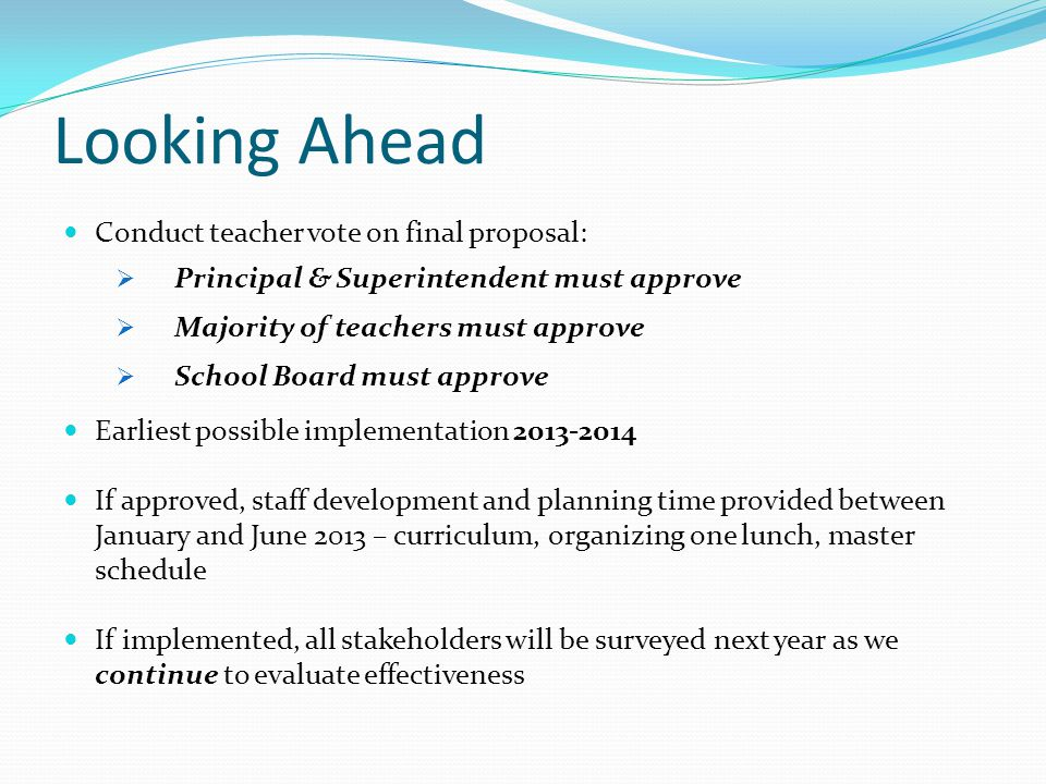 Looking Ahead Conduct teacher vote on final proposal: