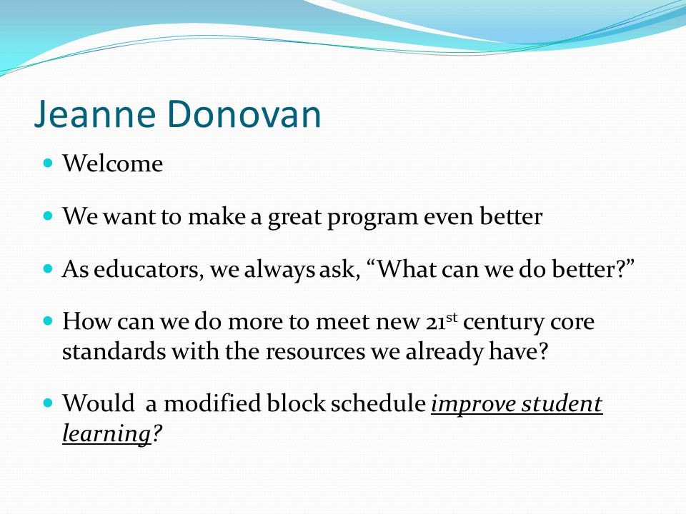 Jeanne Donovan Welcome We want to make a great program even better