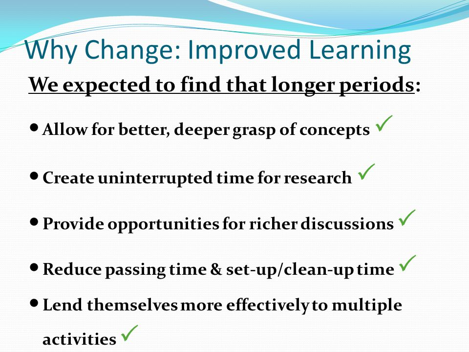 Why Change: Improved Learning