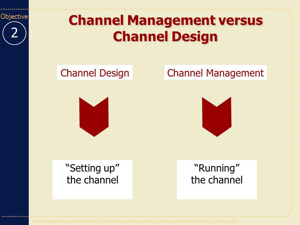 Channel Management versus Channel Design