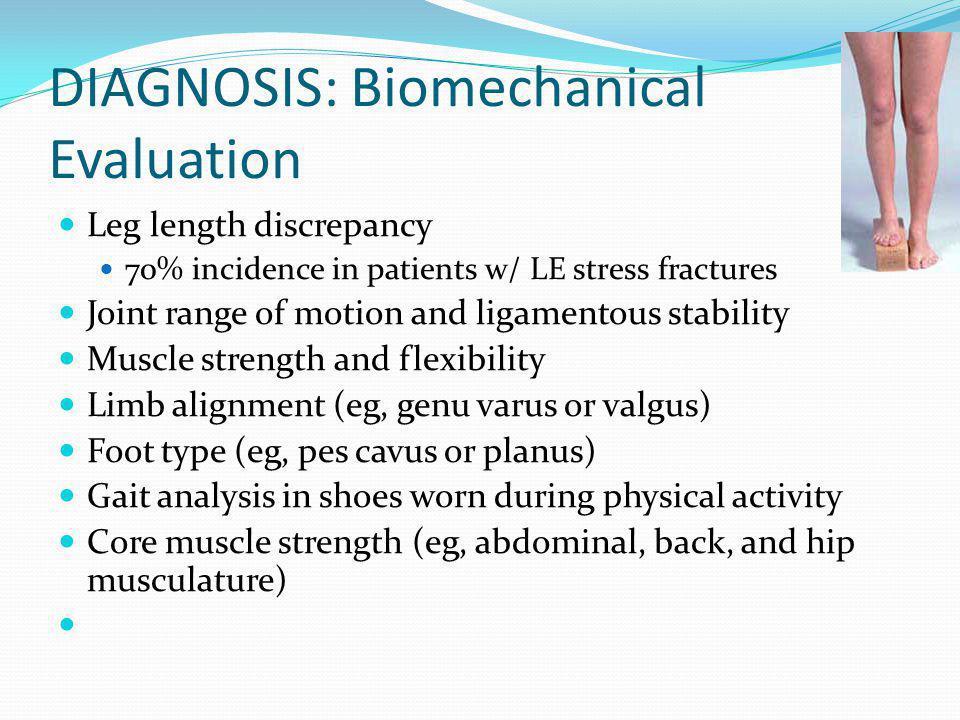 DIAGNOSIS: Biomechanical Evaluation
