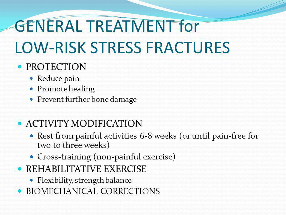 GENERAL TREATMENT for LOW-RISK STRESS FRACTURES