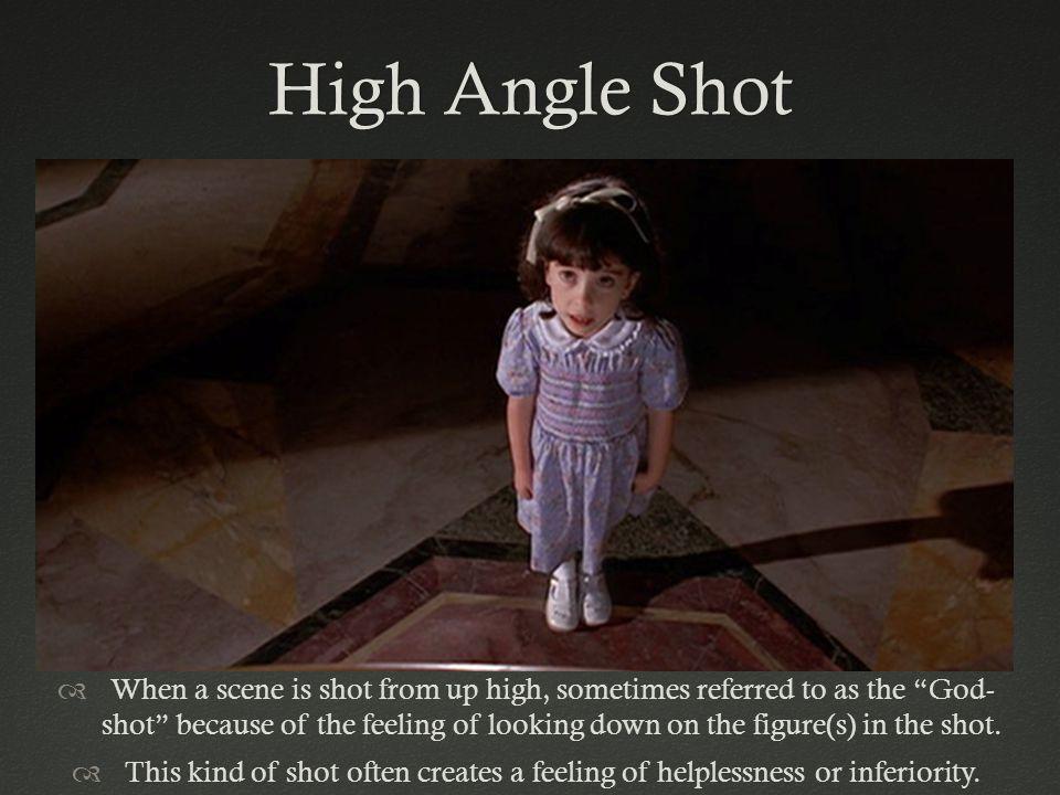 High Angle Shot