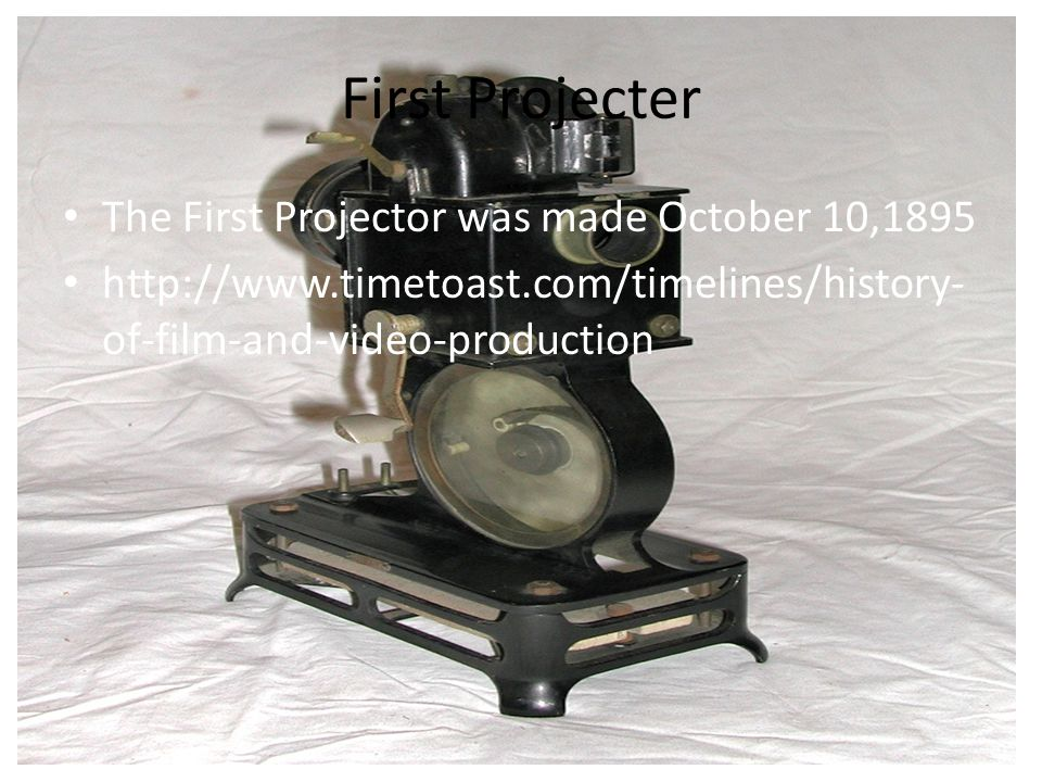 First Projecter The First Projector was made October 10,1895