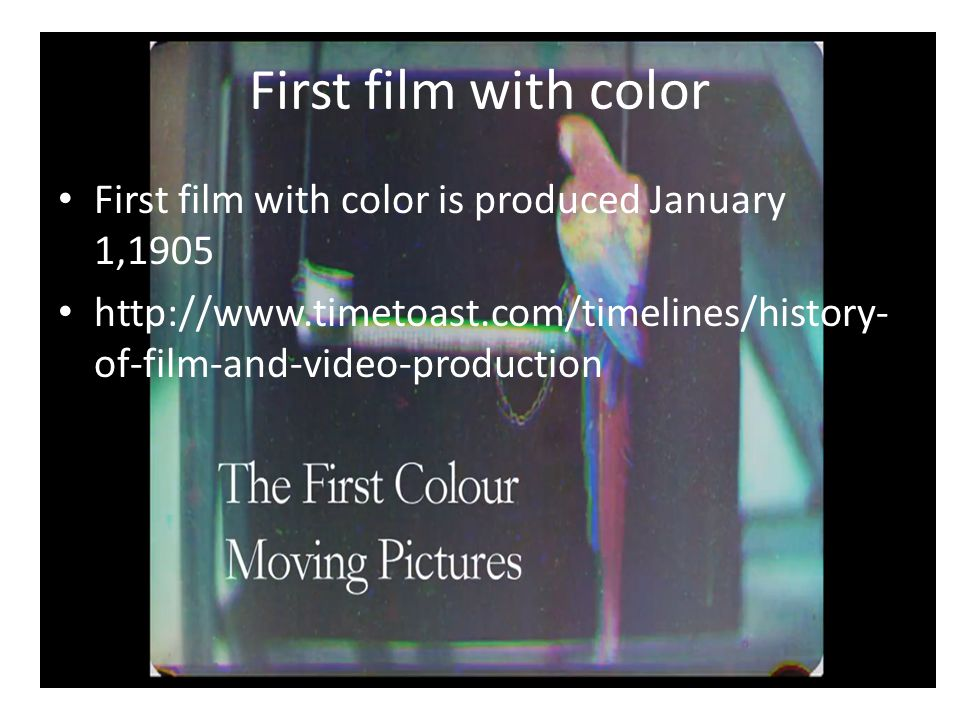 First film with color First film with color is produced January 1,1905