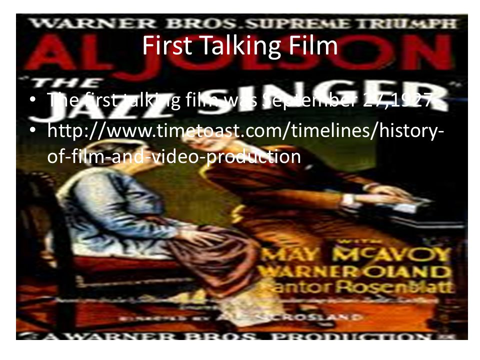 First Talking Film The first talking film was September 27,1927