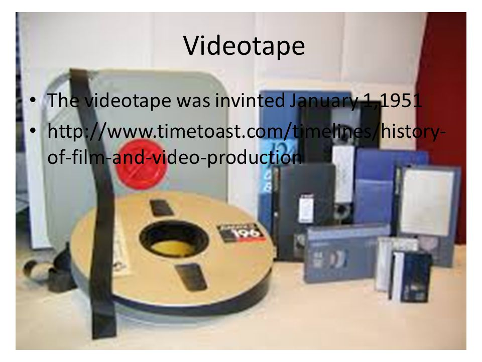 Videotape The videotape was invinted January 1,1951