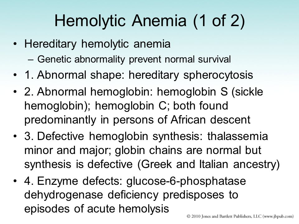 Hemolytic Anemia (1 of 2) Hereditary hemolytic anemia