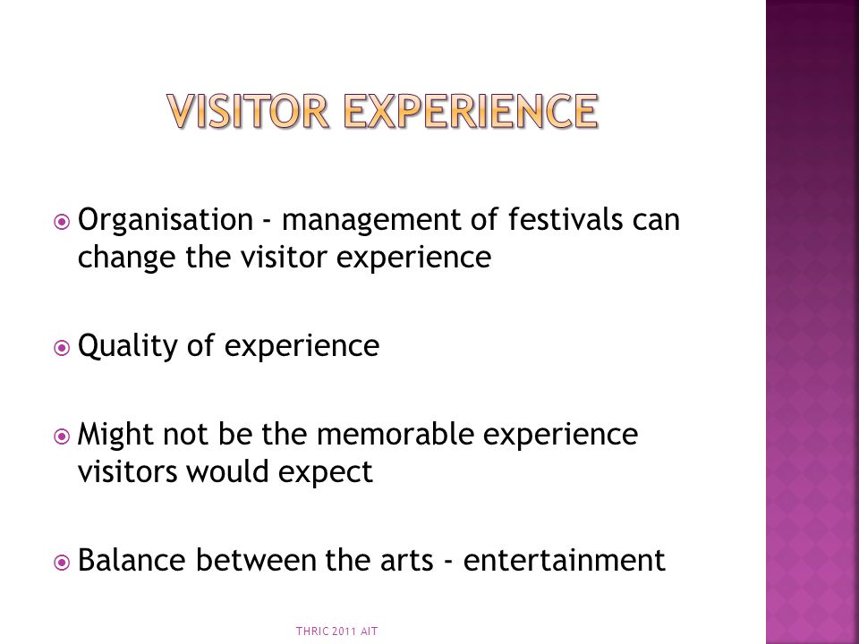 Visitor Experience Organisation - management of festivals can change the visitor experience. Quality of experience.