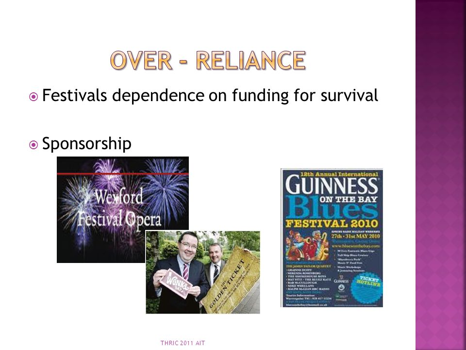 Over - Reliance Festivals dependence on funding for survival