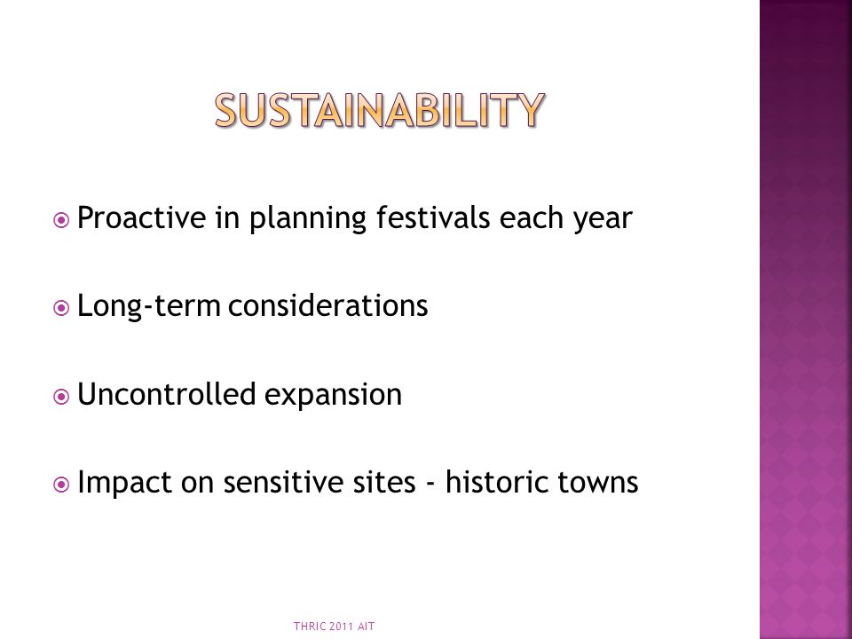 Sustainability Proactive in planning festivals each year