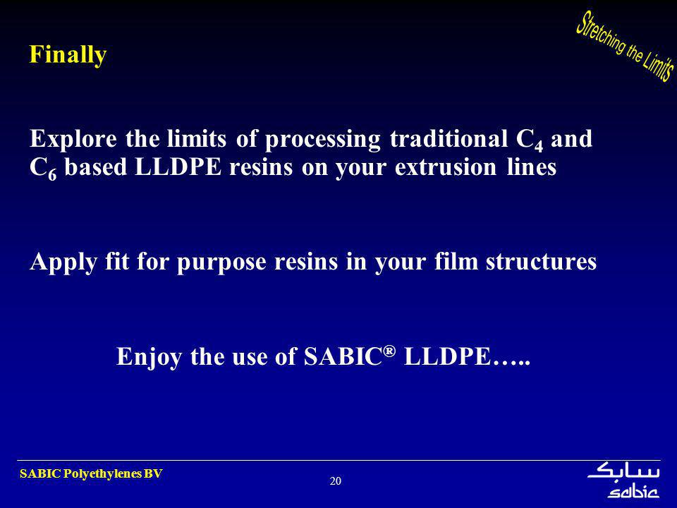 Enjoy the use of SABIC® LLDPE…..
