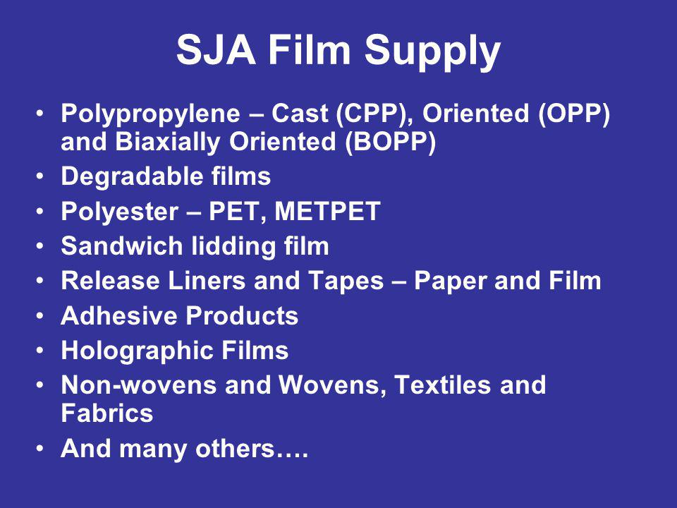 SJA Film Supply Polypropylene – Cast (CPP), Oriented (OPP) and Biaxially Oriented (BOPP) Degradable films.