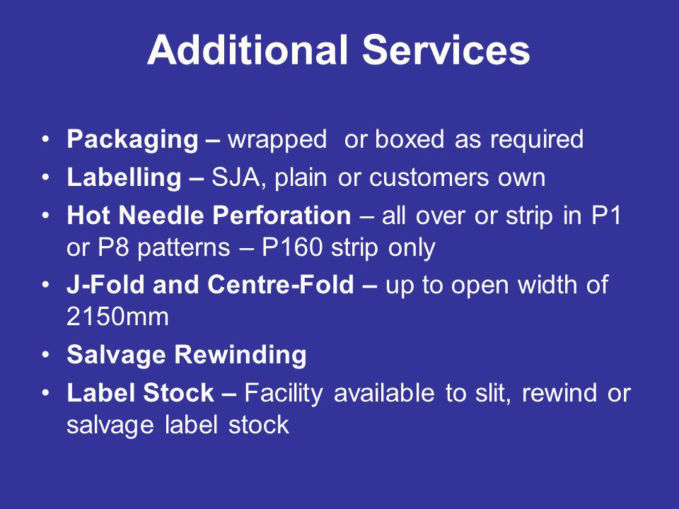Additional Services Packaging – wrapped or boxed as required
