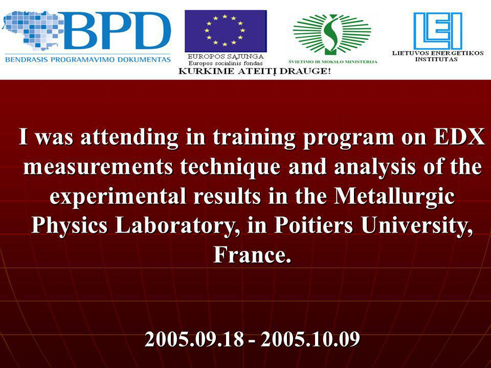 I was attending in training program on EDX measurements technique and analysis of the experimental results in the Metallurgic Physics Laboratory, in Poitiers University, France.