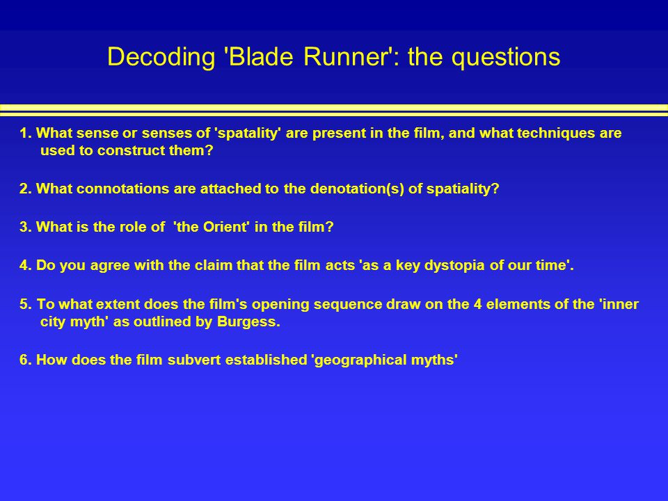 Decoding Blade Runner : the questions