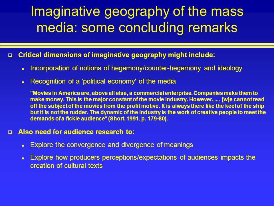 Imaginative geography of the mass media: some concluding remarks