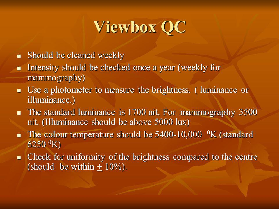 Viewbox QC Should be cleaned weekly