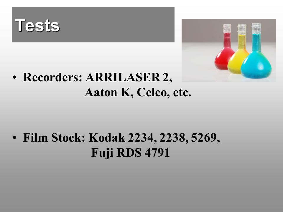 Tests Recorders: ARRILASER 2, Aaton K, Celco, etc.