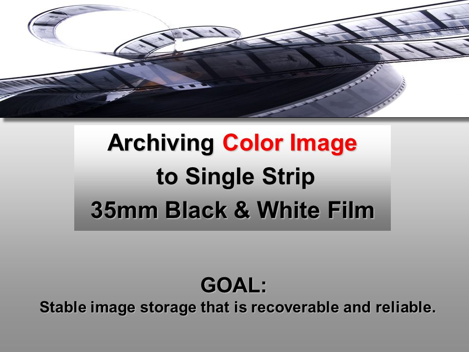 Archiving Color Image to Single Strip 35mm Black & White Film
