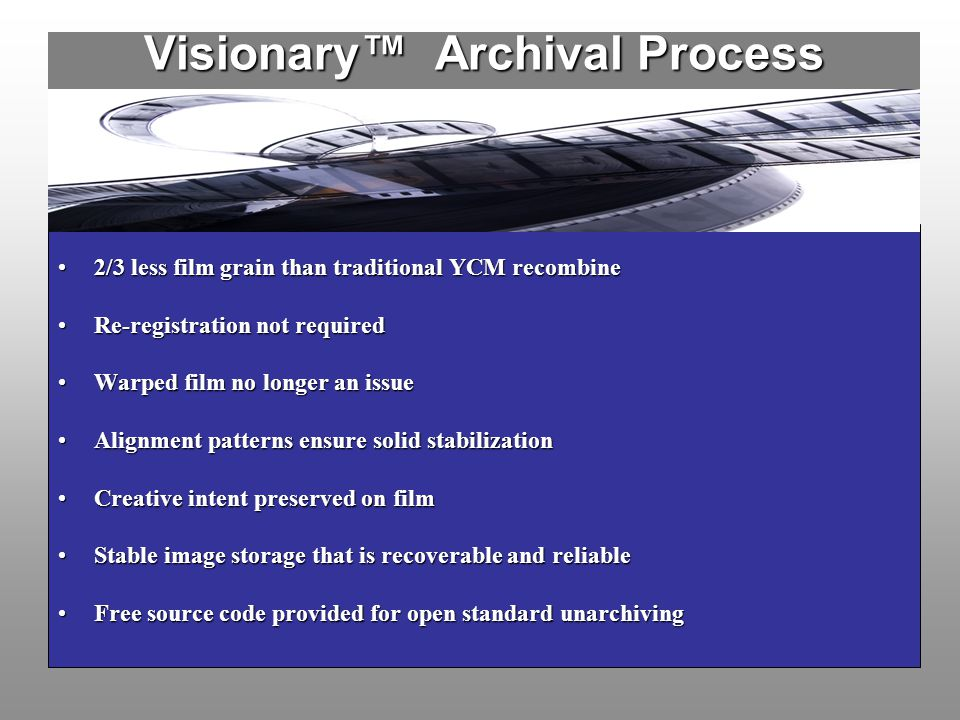 Visionary™ Archival Process